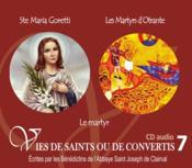 Vies de saints ou de convertis t.7 ; sainte Maria Goretti et les martyrs d'ottrant ; le martyr - Couverture - Format classique