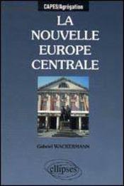 La Nouvelle Europe Centrale Capes/Agregation - Intérieur - Format classique