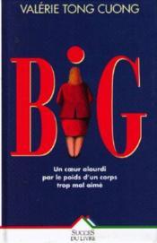 Big, Un Coeur Trop Alourdi Par Le Poids D'Un Corps Trop Mal Aime - Couverture - Format classique