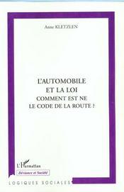 L'Automobile Et La Loi ; Comment Est Ne Le Code De La Route - Intérieur - Format classique