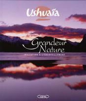 Ushuaïa grandeur nature ; invitation à l'émerveillement - Intérieur - Format classique