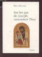 Sur les pas de joseph. rencontrer dieu - Couverture - Format classique