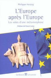 L'Europe Apres L'Europe Les Voies D'Une Metamorphose - Intérieur - Format classique