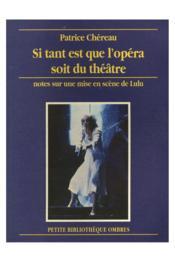 Si Tant Est Que L'Opera Soit Du Theatre - Couverture - Format classique