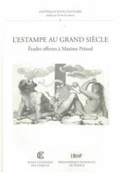 L'estampe au grand siècle ; études offertes à Maxime Préaud - Couverture - Format classique