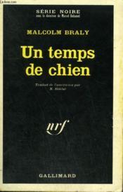 Un Temps De Chien. Collection : Serie Noire N° 1148 - Couverture - Format classique