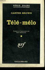 Tele-Melo. ( Lament For A Lousy Lover ). Collection : Serie Noire N° 650 - Couverture - Format classique