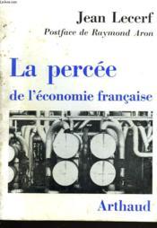 La Percee De L'Economie Francaise. Postface De Raymond Aron. - Couverture - Format classique