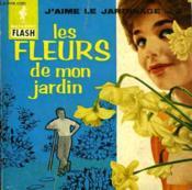 J'Aime Le Jardinage... 2 - Les Fleurs De Mon Jardin - Couverture - Format classique