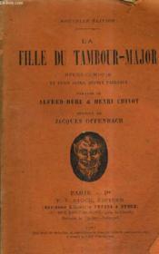 La Fille Du Tambour Major - Opera Comique En Trios Actes Quatre Tableaux / Nouvelle Edition. - Couverture - Format classique
