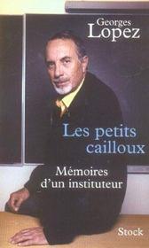 Les Petits Cailloux.Memoires D'Un Instituteur - Intérieur - Format classique