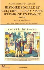 Histoire Sociale Et Culturelle Des Caisses D'Epargne En France, 1818-1881 - Intérieur - Format classique