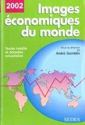 Images Economiques Du Monde ; Edition 2002 - Couverture - Format classique