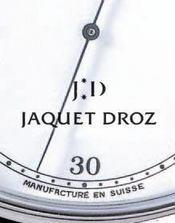 Jaquet Droz ; la poésie mécanique - Intérieur - Format classique