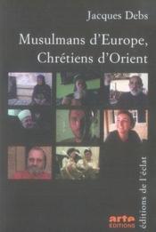 Musulmans d'europe, chrétiens d'orient - Couverture - Format classique
