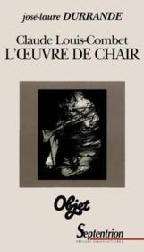 Louis-Combet L'Oeuvre De Chair - Couverture - Format classique