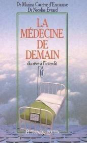 La médecine de demain ; du rêve à l'interdit - Couverture - Format classique