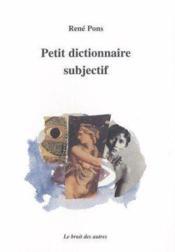 Petit Dictionnaire Subjectif - Couverture - Format classique