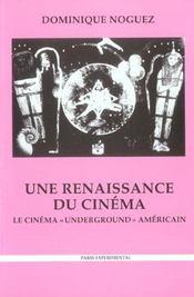 Renaissance du cinema (une)-le cinema underground (2e édition) - Intérieur - Format classique