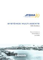 JFSMA'10 ; systèmes multi-agents ; défis sociétaux - Couverture - Format classique