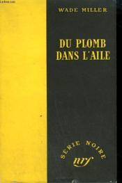 Du Plomb Dans L'Aile. ( The Killer). Collection : Serie Noire Sans Jaquette N° 138 - Couverture - Format classique