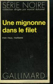 Une Mignonne Dans Le Filet. Collection : Serie Noire N° 1471 - Couverture - Format classique