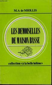 Les Demoiselles De Maison Basse. Collection : A La Belle Helene N° 25 - Couverture - Format classique