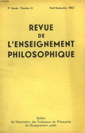 REVUE DE L'ENSEIGNEMENT PHILOSOPHIQUE, 7e ANNEE, N° 6, AOUT-SEPT. 1957 - Couverture - Format classique