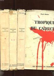 Tropique Du Caducee. 3 Tomes - Couverture - Format classique