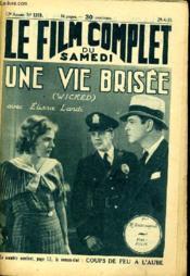 Le Film Complet Du Samedi N° 1319 - 12e Annee - Une Vie Brisee - Couverture - Format classique