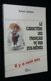 Le Caractère des Français vu par eux-même, il y a cent ans - Couverture - Format classique