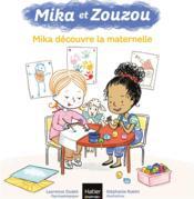 Mika et Zouzou T.6 ; Mika découvre la maternelle - Couverture - Format classique