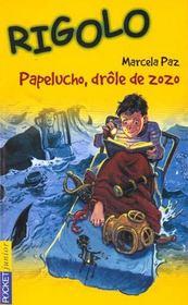 Rigolo T.1 ; Papelucho Drole De Zozo - Intérieur - Format classique