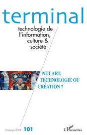 Terminal N.101 ; Net Art, Technologie Ou Création ? - Intérieur - Format classique
