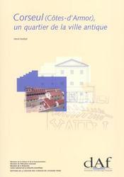 Corseul ; Un Quartier De La Ville Antique - Intérieur - Format classique