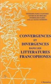 Convergences et divergences dans les littératures francophones - Couverture - Format classique