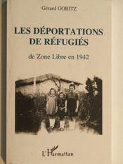 Deportations De Refugies De Zone Libre En 1942 - Intérieur - Format classique