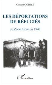 Deportations De Refugies De Zone Libre En 1942 - Couverture - Format classique