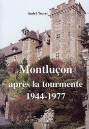 Montluçon apres la tourmente, 1944-1977 - Couverture - Format classique