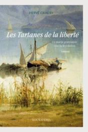 Les Tartanes de la liberté ; un marin gruissanais sous la révolution - Couverture - Format classique