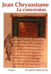 La conversion jean chrysostome traduit du grec ancien par marie-helene stebe edition ag hamman - Couverture - Format classique