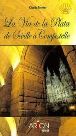 La via de la plata de Séville à Compostelle - Couverture - Format classique