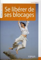 Se libérer de ses blocages (2e édition) - Couverture - Format classique