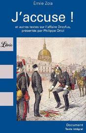 J'accuse ! et autres textes sur l'affaire Dreyfus, présentés par Philippe Oriol - Couverture - Format classique