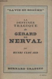 La Destinee Tragique De Gerard De Nerval. - Couverture - Format classique