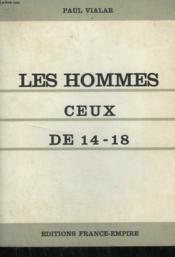 Les Hommes Ceux De 14-18. - Couverture - Format classique