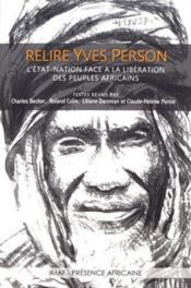 Relire Yves Person ; l'état-nation face à la libération des peuples africains - Couverture - Format classique