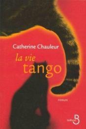 La vie tango - Couverture - Format classique