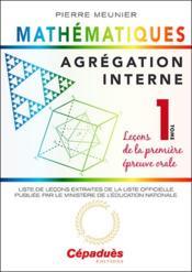 Agrégation interne de mathématiques t.1 ; leçons de la première épreuve orale - Couverture - Format classique