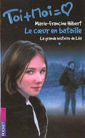 Toi+moi=coeur T.1 ; La Grande Histoire De Lea T.1 ; Coeur En Bataille - Intérieur - Format classique